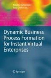 Dynamic Business Process Formation for Instant Virtual Enterpris