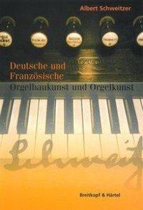 Deutsche und französische Orgelbaukunst und Orgelkunst