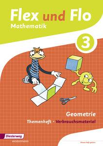 Flex und Flo 3. Themenheft Geometrie: Verbrauchsmaterial