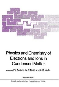 Physics and Chemistry of Electrons and Ions in Condensed Matter
