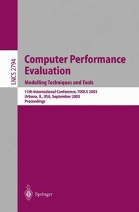 Computer Performance Evaluation. Modelling Techniques and Tools