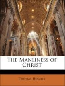 The Manliness of Christ