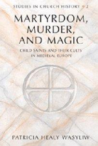 Martyrdom, Murder, and Magic