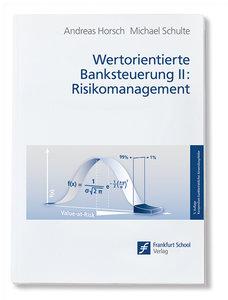 Wertorientierte Banksteuerung II - Risikomanagement