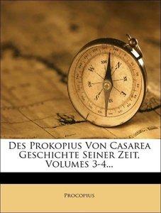 Des Prokopius von Casarea Geschichte seiner Zeit.