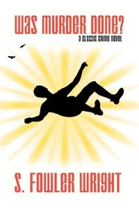 Was Murder Done? A Classic Crime Novel