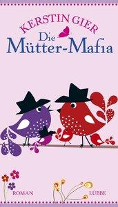 Die Mütter-Mafia 1