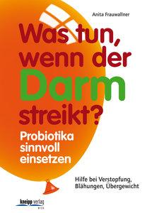 Frauwallner, A: Was tun, wenn der Darm streikt?