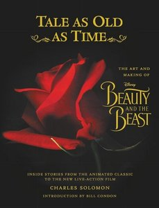 Tale as Old as Time: The Art and Making of Disney Beauty and the