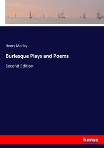 Burlesque Plays and Poems