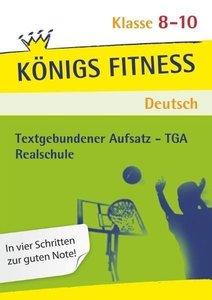 Textgebundener Aufsatz - TGA - Realschule. Deutsch. Klasse 8 - 1