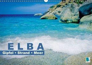 Elba: Gipfel, Strand und Meer (Wandkalender 2016 DIN A3 quer)