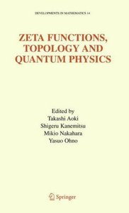 Zeta Functions, Topology and Quantum Physics