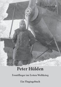 Peter Hülden - Frontflieger im Ersten Weltkrieg