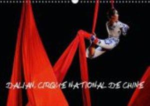 Dalian, Cirque National de Chine (Calendrier mural 2015 DIN A3 h