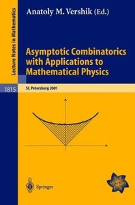 Asymptotic Combinatorics with Applications to Mathematical Physi