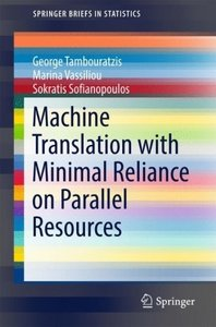 Machine Translation with Minimal Reliance on Parallel Resources