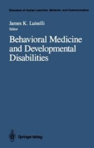 Behavioral Medicine and Developmental Disabilities