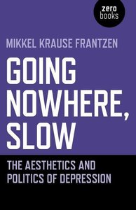 Going Nowhere, Slow: The Aesthetics and Politics of Depression