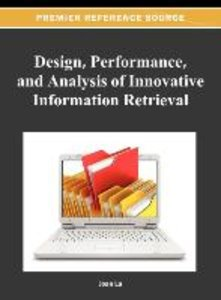 Design, Performance, and Analysis of Innovative Information Retr