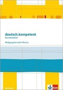 deutsch.kompetent - Stundenblätter. Wolfgang Herrndorf: Tschick
