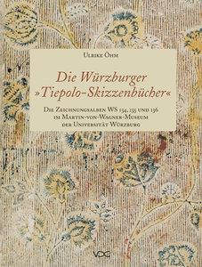 """Die Würzburger """"Tiepolo-Skizzenbücher"""". Die Zeichnungsalben WS 1"""