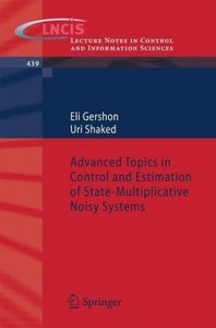 Advanced Topics in Control and Estimation of State-multiplicativ