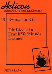 Die Lieder in Frank Wedekinds Dramen