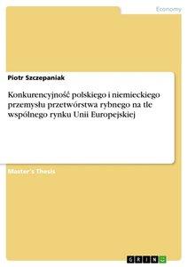Konkurencyjnosc polskiego i niemieckiego przemyslu przetwórstwa