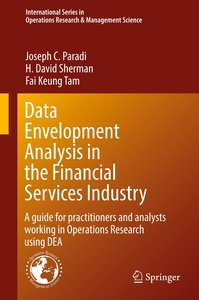 Data Envelopment Analysis in the Financial Services Industry