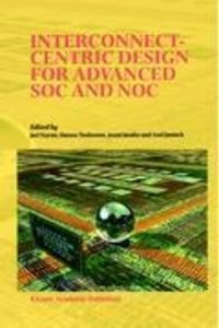 Interconnect-Centric Design for Advanced SOC and NOC