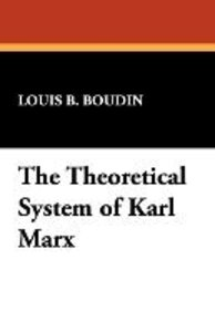 The Theoretical System of Karl Marx