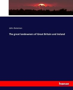 The Great Landowners of Great Britain and Ireland