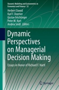 Dynamic Perspectives on Managerial Decision Making