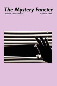 The Mystery Fancier (Vol. 10 No. 3) Summer 1988