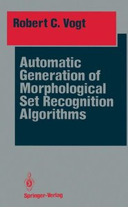 Automatic Generation of Morphological Set Recognition Algorithms