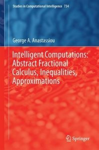 Intelligent Computations: Abstract Fractional Calculus, Inequali