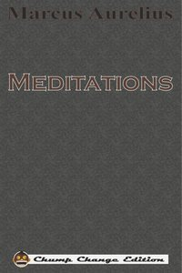 Meditations (Chump Change Edition)