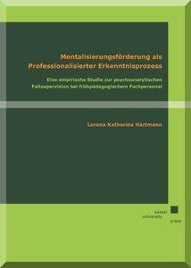 Mentalisierungsförderung als professionalisierter Erkenntnisproz
