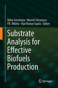 Substrate Analysis for Effective Biofuels Production