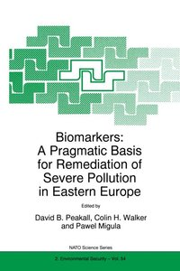 Biomarkers: A Pragmatic Basis for Remediation of Severe Pollutio