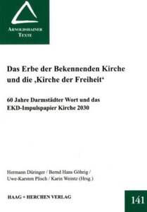 """Das Erbe der Bekennenden Kirche und die """"Kirche der Freiheit"""""""