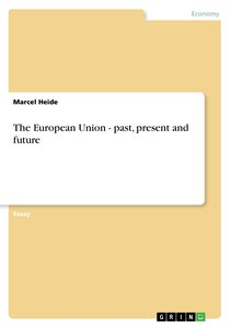 The European Union - past, present and future