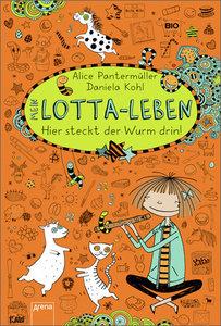 Mein Lotta-Leben 03 - Hier steckt der Wurm drin!