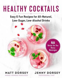 Healthy Cocktails to Shake Up Happy Hour: Easy Recipes for Low-S