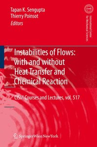Instabilities of Flows: With and Without Heat Transfer and Chemi