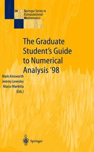 The Graduate Student's Guide to Numerical Analysis '98
