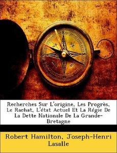 Recherches Sur L'origine, Les Progrès, Le Rachat, L'état Actuel