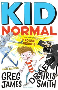 Kid Normal 02 and the Rogue Heroes