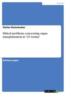 "Ethical problems concerning organ transplantation in ""21 Grams"""